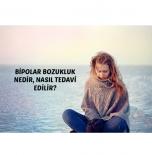 Bipolar Bozukluk Nedir, Nasıl Tedavi Edilir? 01.04.2016/ Hürriyet Aile