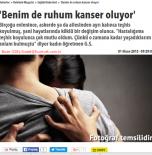 """""""Benim de ruhum kanser oluyor'- Hürriyet 01.04.2015"""
